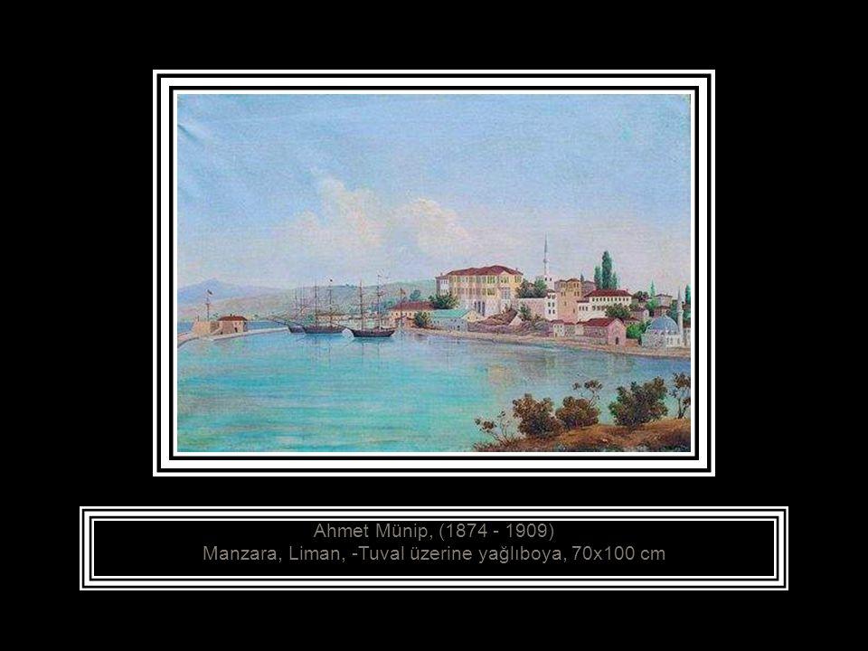 Ahmet Münip, (1874 - 1909) Manzara, Liman, -Tuval üzerine yağlıboya, 70x100 cm