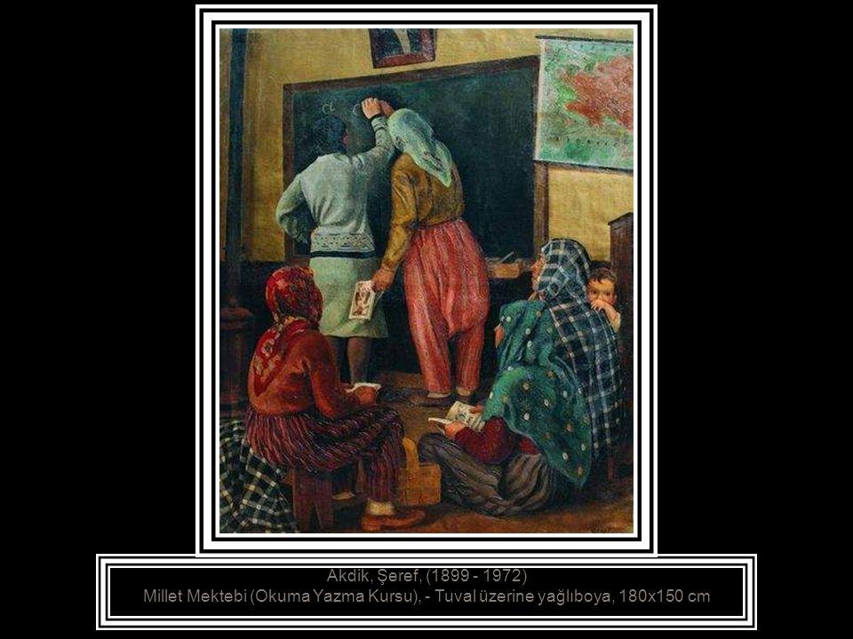 Akdik, Şeref, (1899 - 1972) Millet Mektebi (Okuma Yazma Kursu), - Tuval üzerine yağlıboya, 180x150 cm