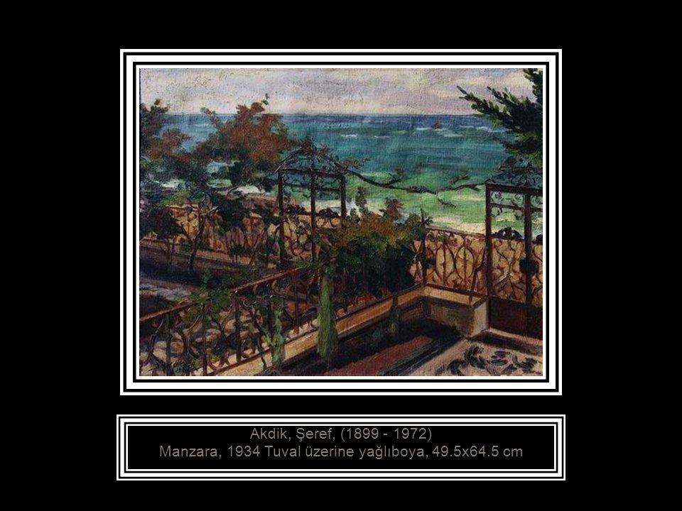 Akdik, Şeref, (1899 - 1972) Manzara, 1934 Tuval üzerine yağlıboya, 49