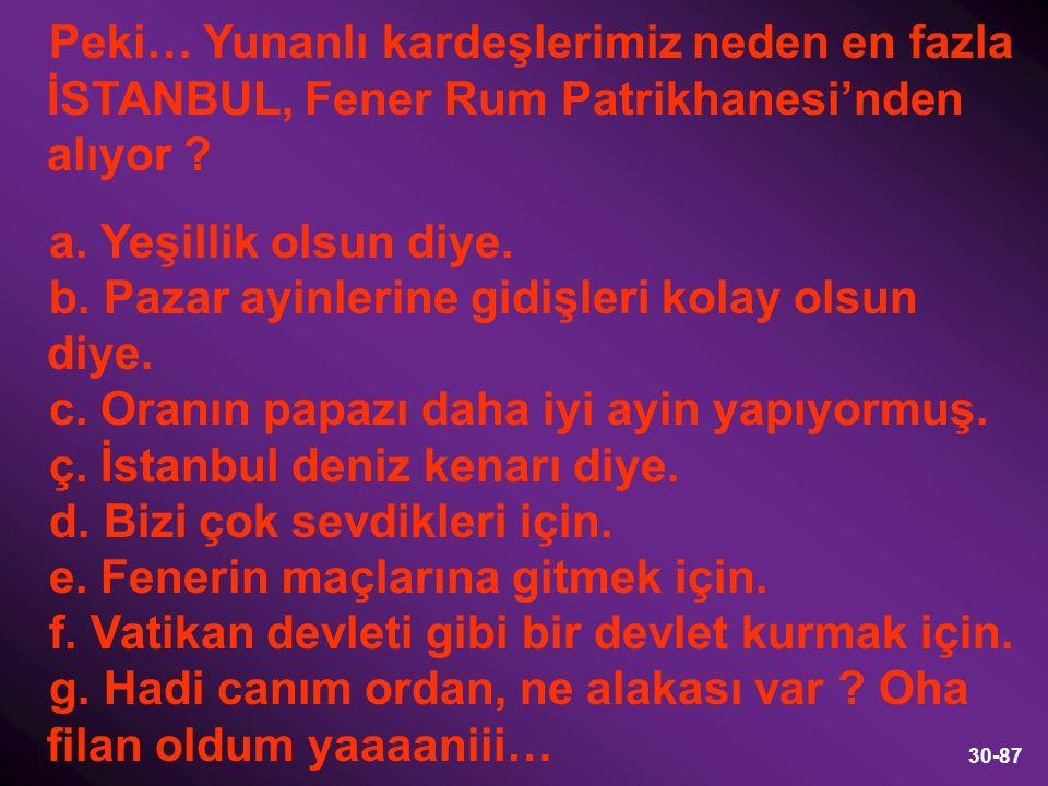Peki… Yunanlı kardeşlerimiz neden en fazla İSTANBUL, Fener Rum Patrikhanesi'nden alıyor