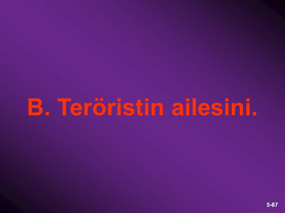 B. Teröristin ailesini.