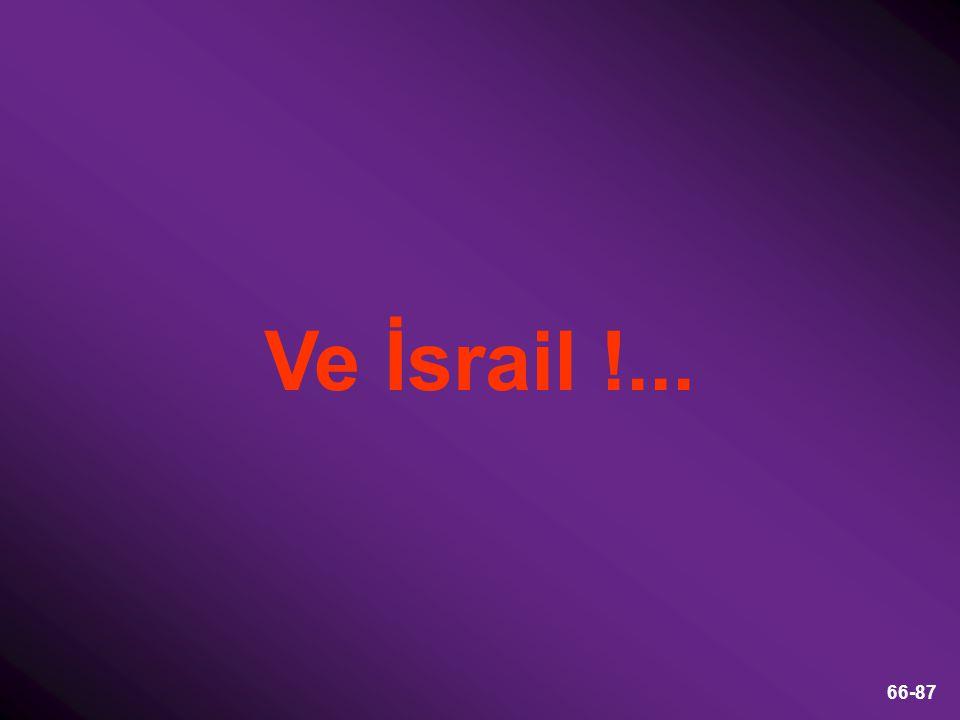 Ve İsrail !...