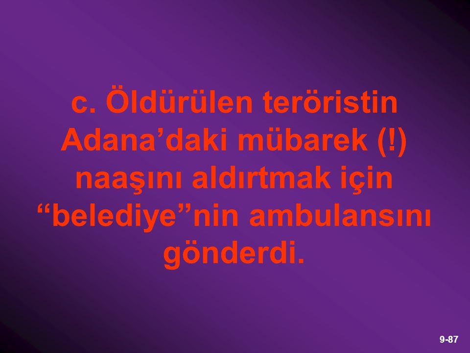 c. Öldürülen teröristin Adana'daki mübarek (