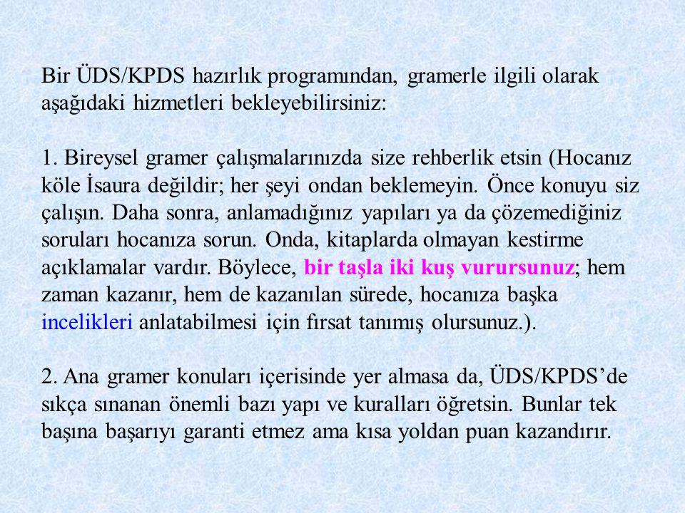 Bir ÜDS/KPDS hazırlık programından, gramerle ilgili olarak aşağıdaki hizmetleri bekleyebilirsiniz: