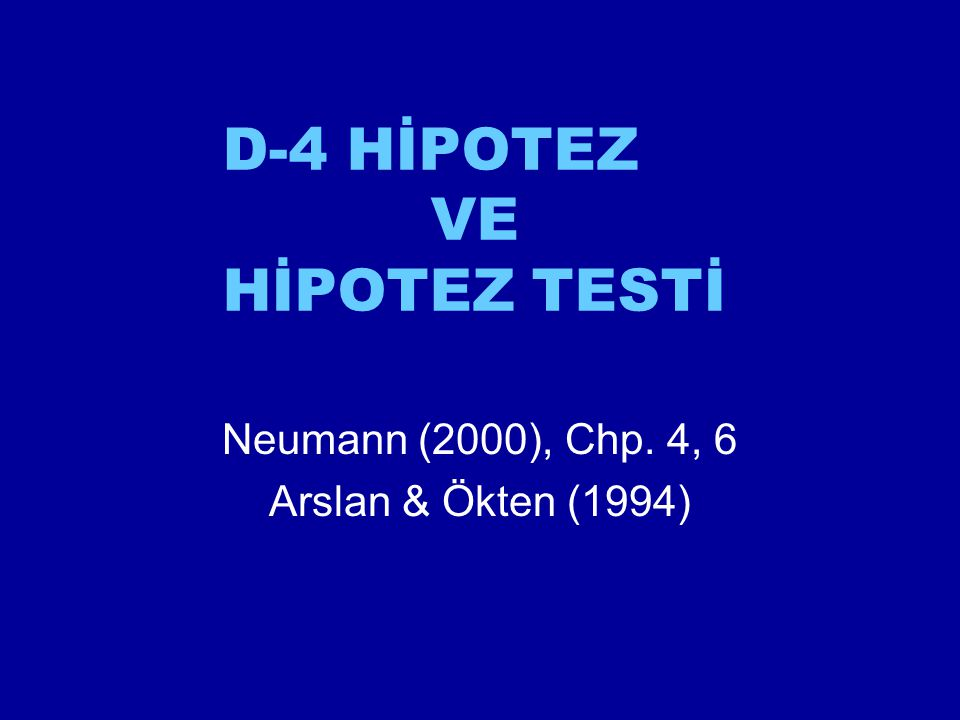 D-4 HİPOTEZ VE HİPOTEZ TESTİ
