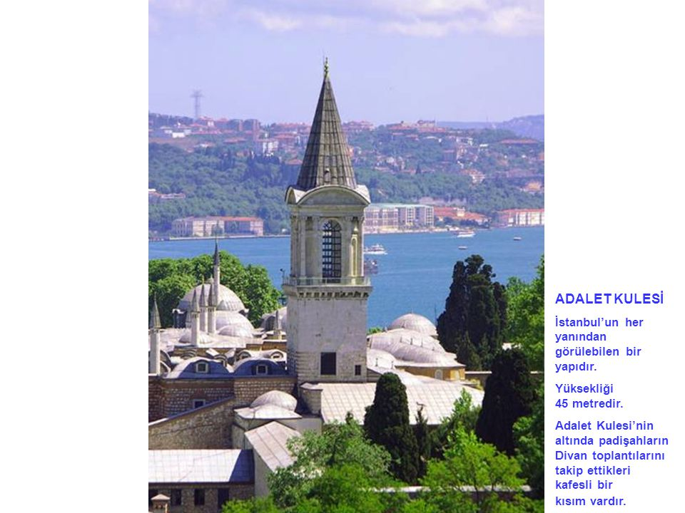 ADALET KULESİ İstanbul'un her yanından görülebilen bir yapıdır.