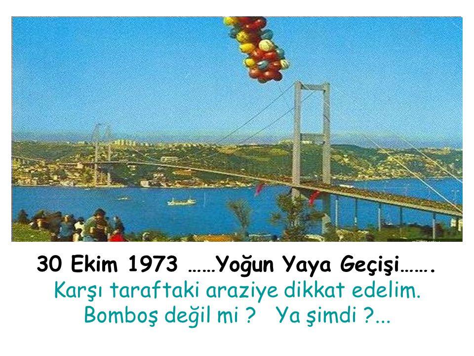 30 Ekim 1973 ……Yoğun Yaya Geçişi…….