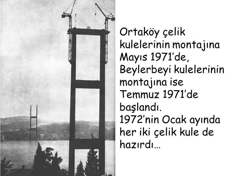 Ortaköy çelik kulelerinin montajına Mayıs 1971'de, Beylerbeyi kulelerinin montajına ise
