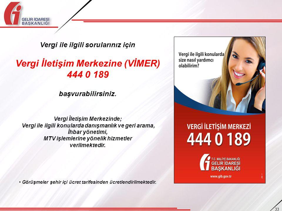 Vergi İletişim Merkezine (VİMER) 444 0 189