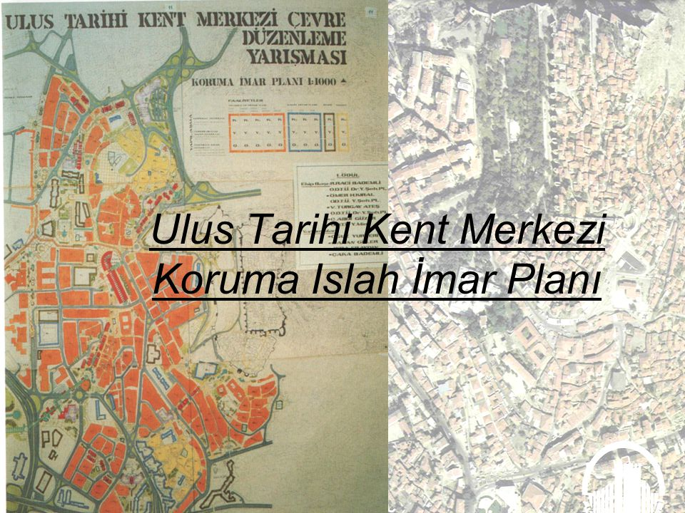 Ulus Tarihi Kent Merkezi Koruma Islah İmar Planı