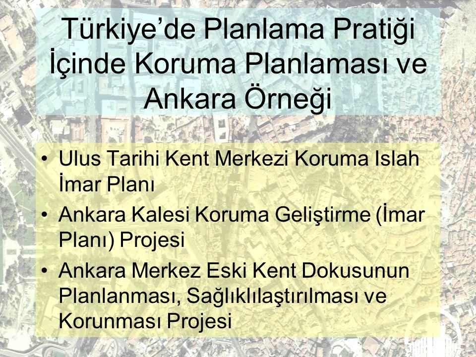 Türkiye'de Planlama Pratiği İçinde Koruma Planlaması ve Ankara Örneği