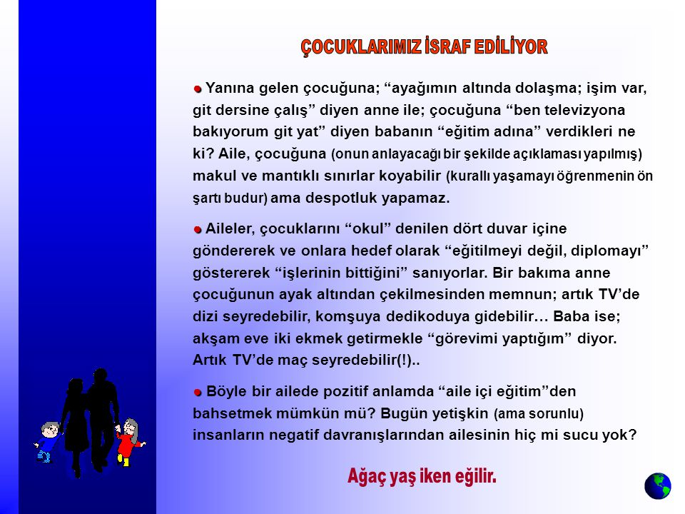 ÇOCUKLARIMIZ İSRAF EDİLİYOR