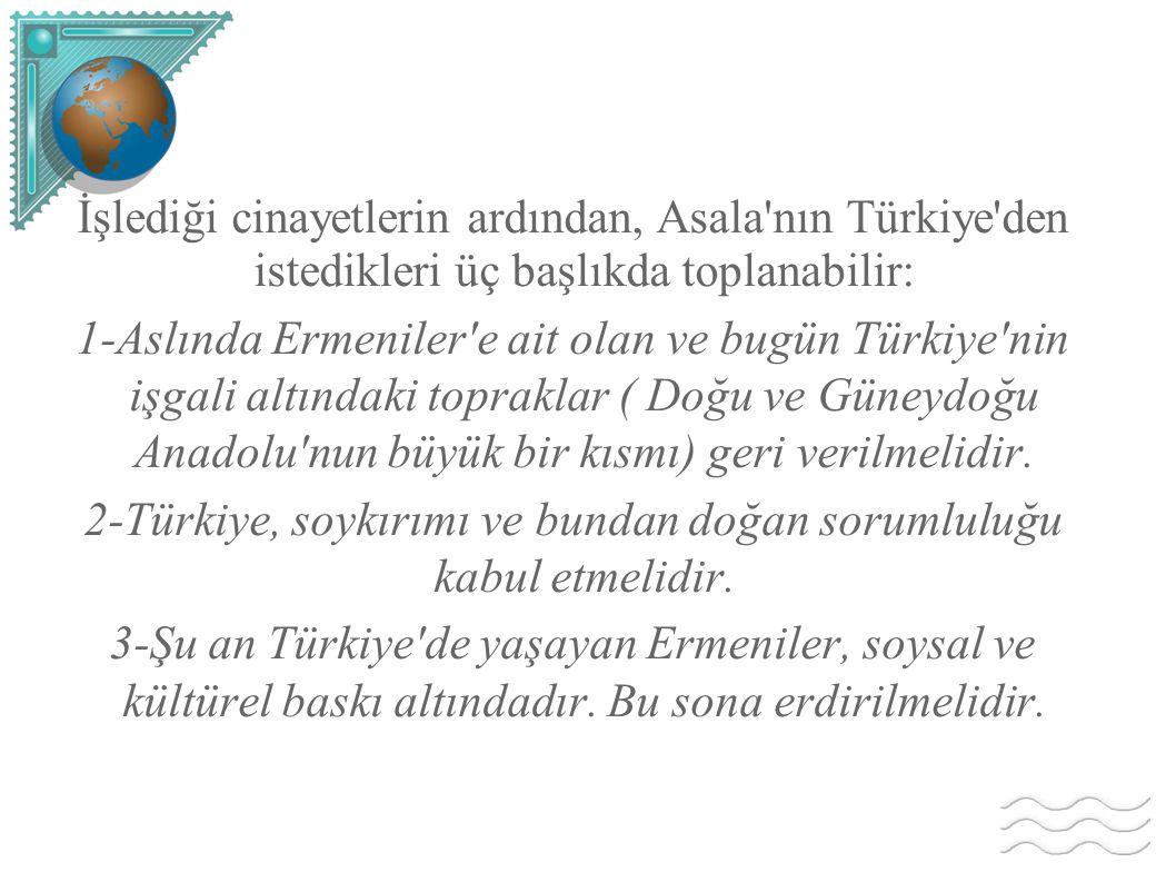2-Türkiye, soykırımı ve bundan doğan sorumluluğu kabul etmelidir.