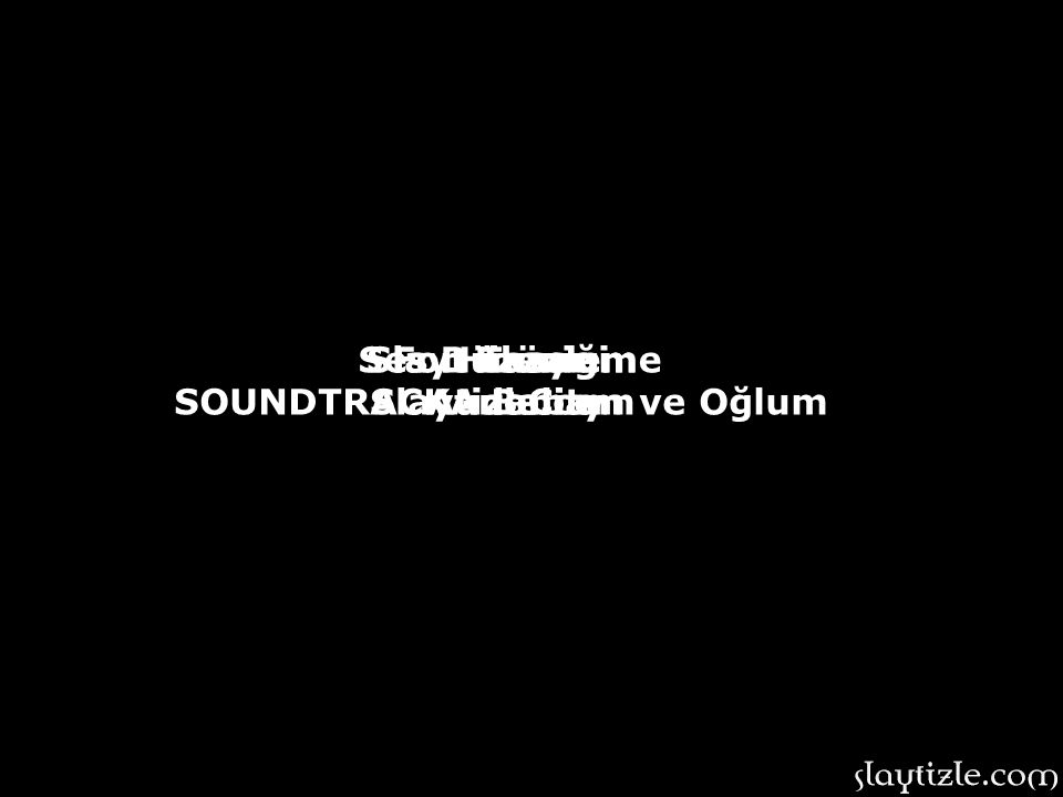 SOUNDTRACK - Babam ve Oğlum