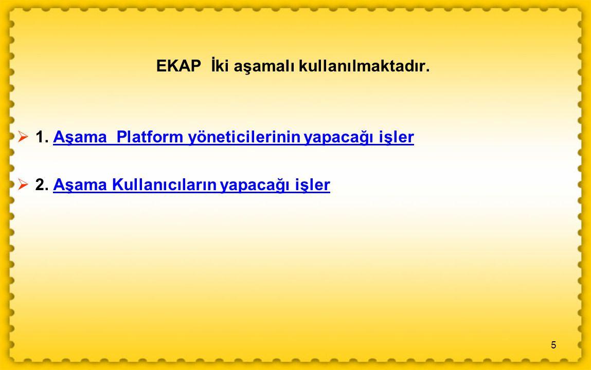 EKAP İki aşamalı kullanılmaktadır.