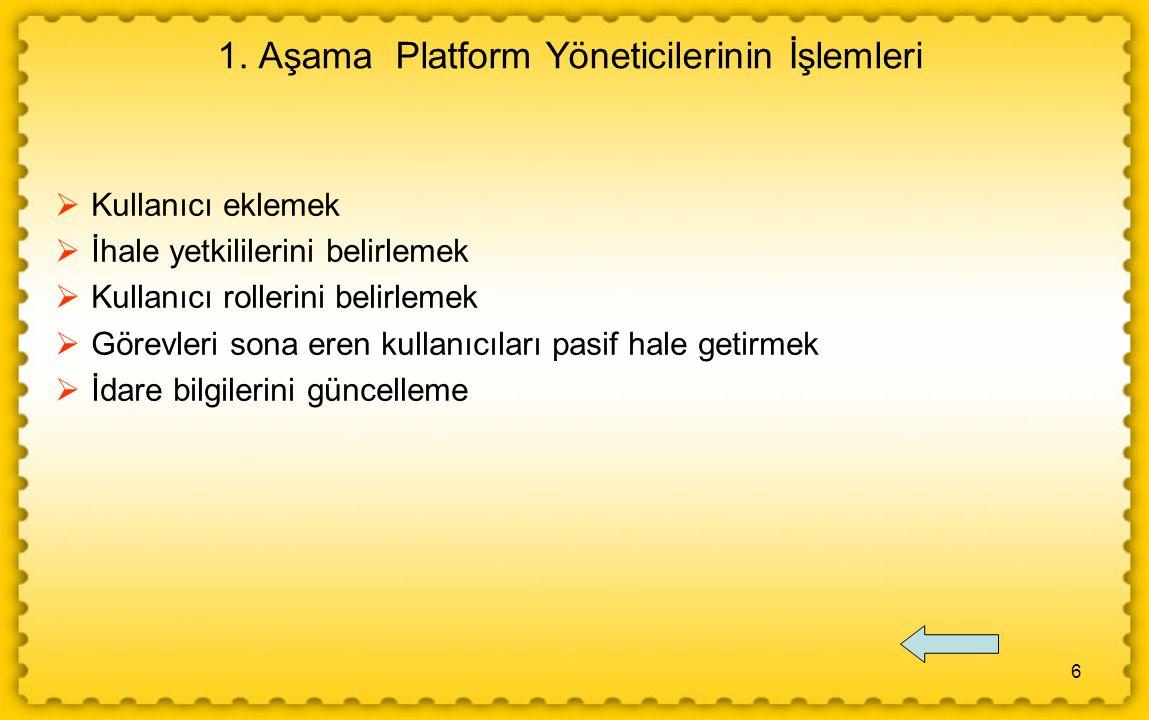 1. Aşama Platform Yöneticilerinin İşlemleri