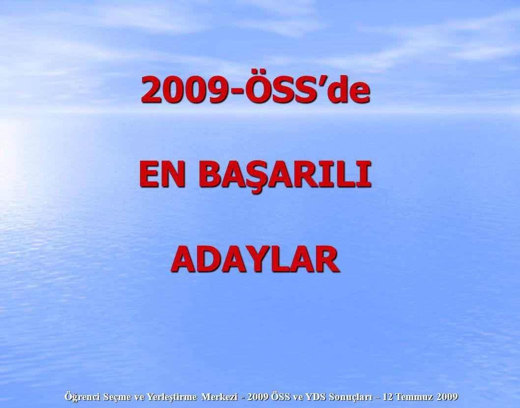 2009-ÖSS'de EN BAŞARILI ADAYLAR