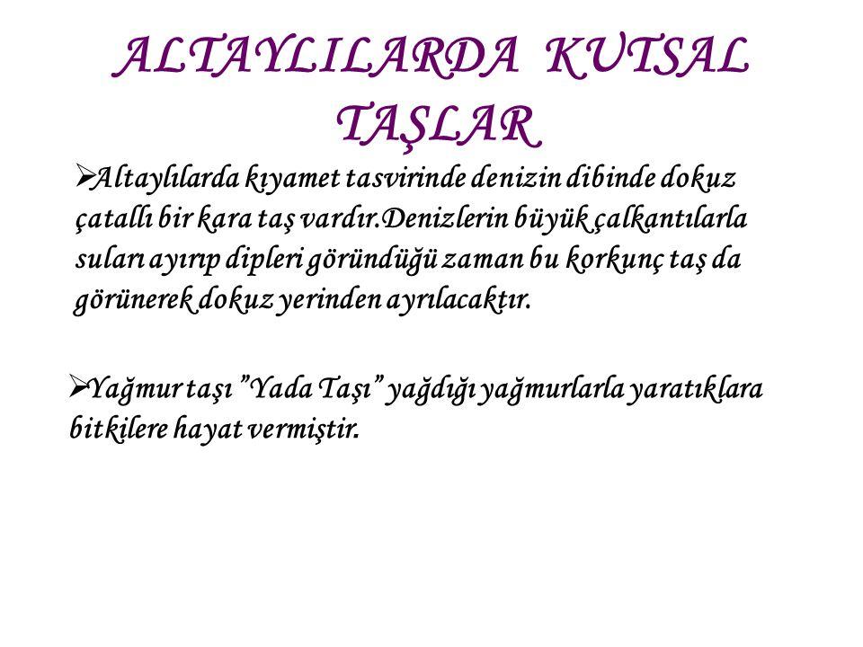 ALTAYLILARDA KUTSAL TAŞLAR