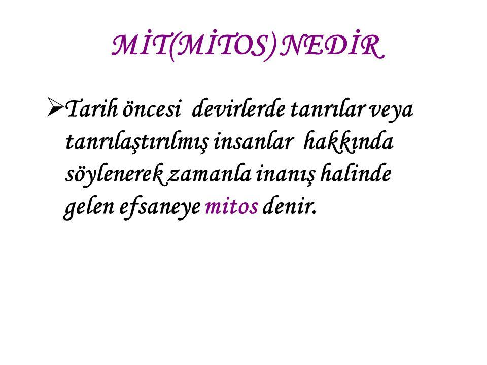 MİT(MİTOS) NEDİR
