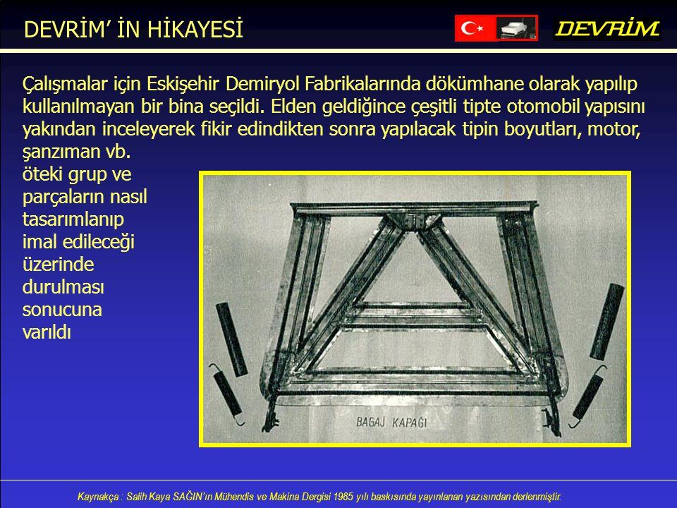DEVRİM' İN HİKAYESİ Çalışmalar için Eskişehir Demiryol Fabrikalarında dökümhane olarak yapılıp.