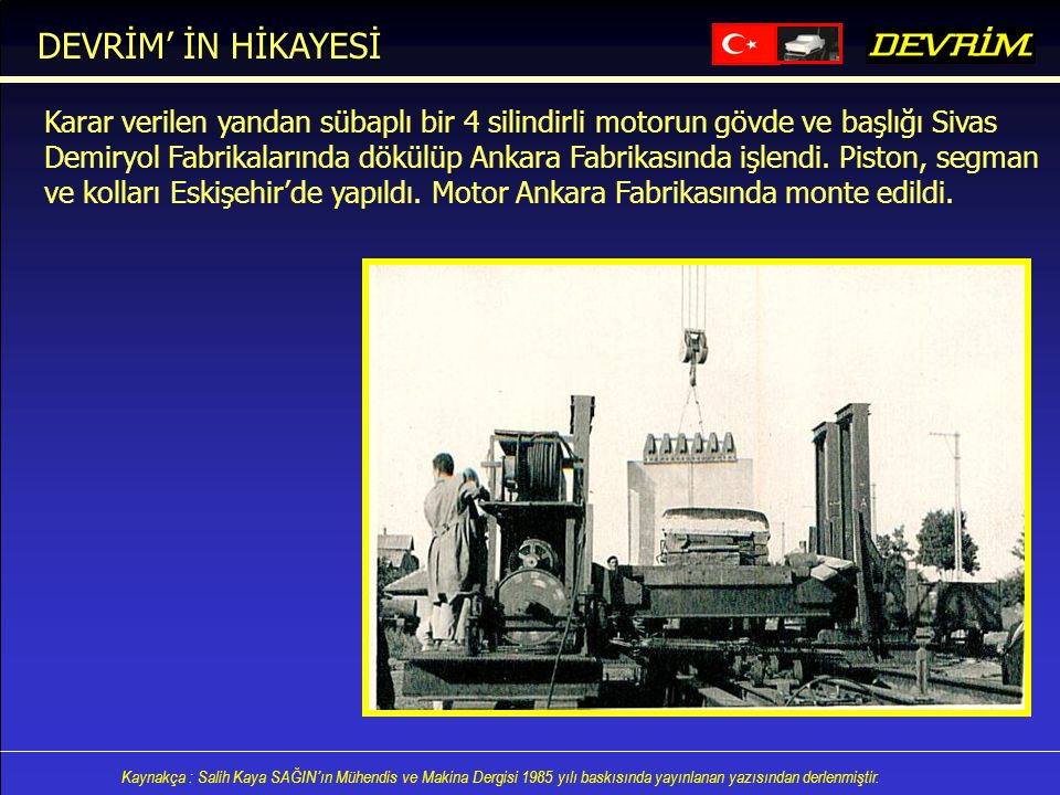 DEVRİM' İN HİKAYESİ Karar verilen yandan sübaplı bir 4 silindirli motorun gövde ve başlığı Sivas.