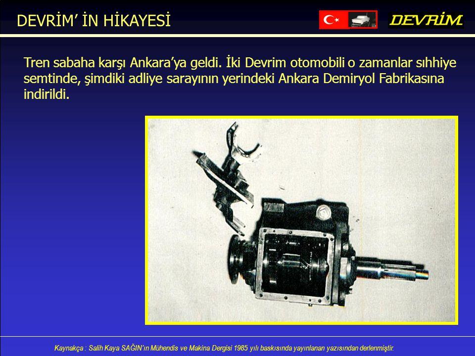 DEVRİM' İN HİKAYESİ Tren sabaha karşı Ankara'ya geldi. İki Devrim otomobili o zamanlar sıhhiye.