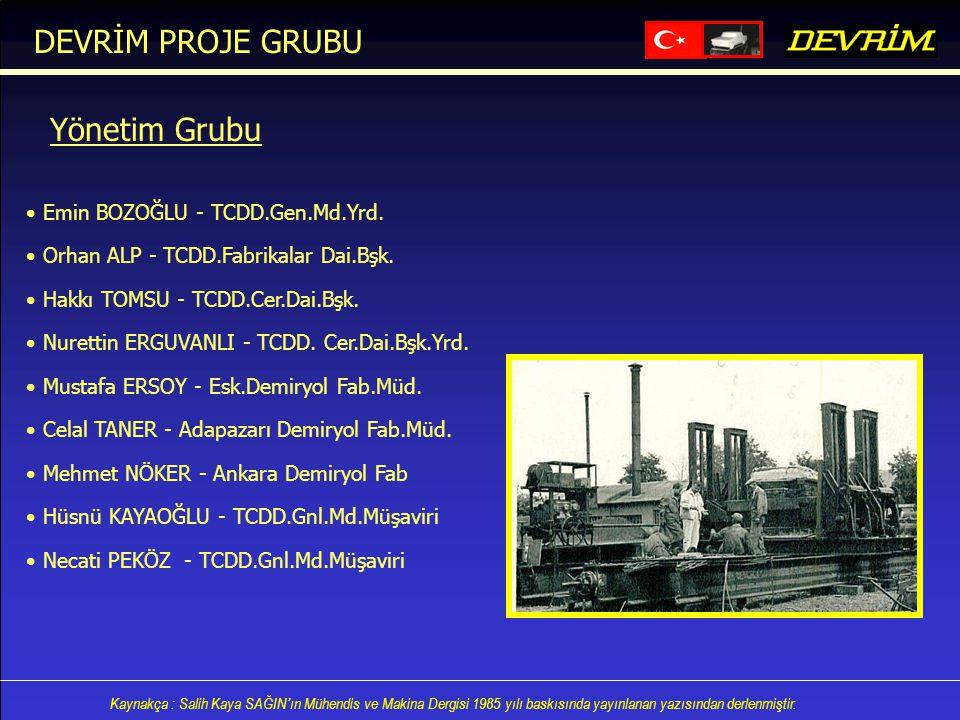 DEVRİM PROJE GRUBU Yönetim Grubu Emin BOZOĞLU - TCDD.Gen.Md.Yrd.