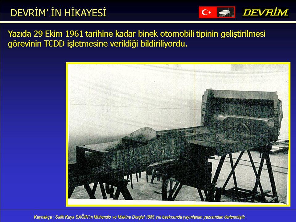 DEVRİM' İN HİKAYESİ Yazıda 29 Ekim 1961 tarihine kadar binek otomobili tipinin geliştirilmesi.