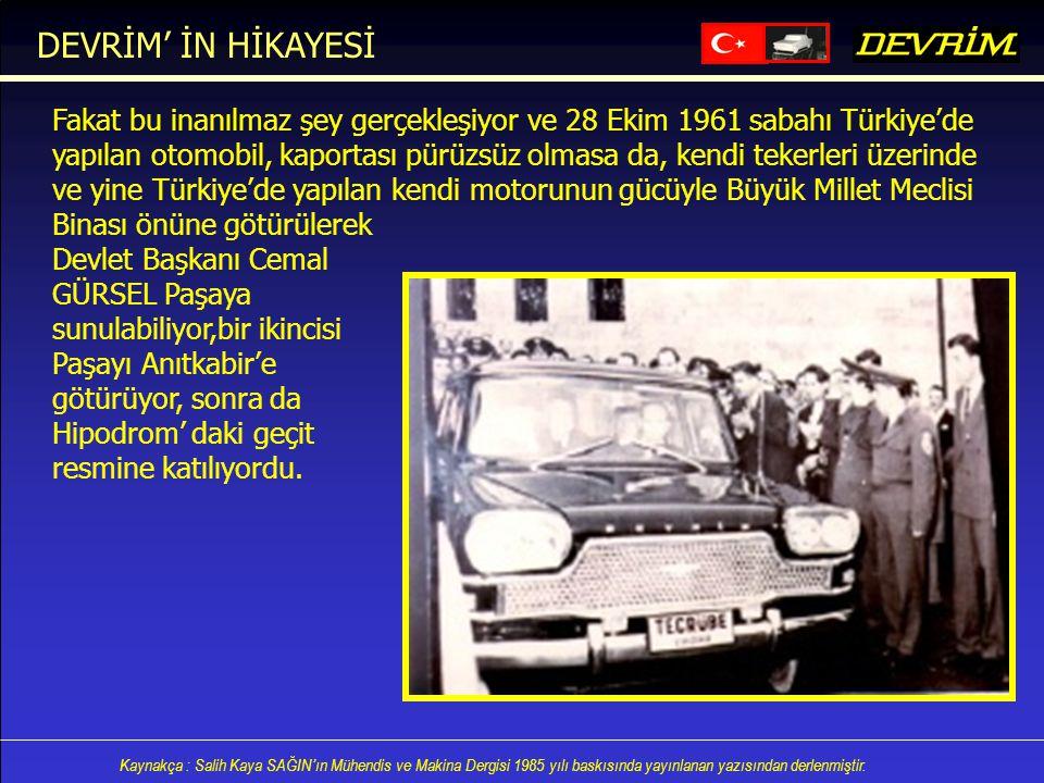 DEVRİM' İN HİKAYESİ Fakat bu inanılmaz şey gerçekleşiyor ve 28 Ekim 1961 sabahı Türkiye'de.
