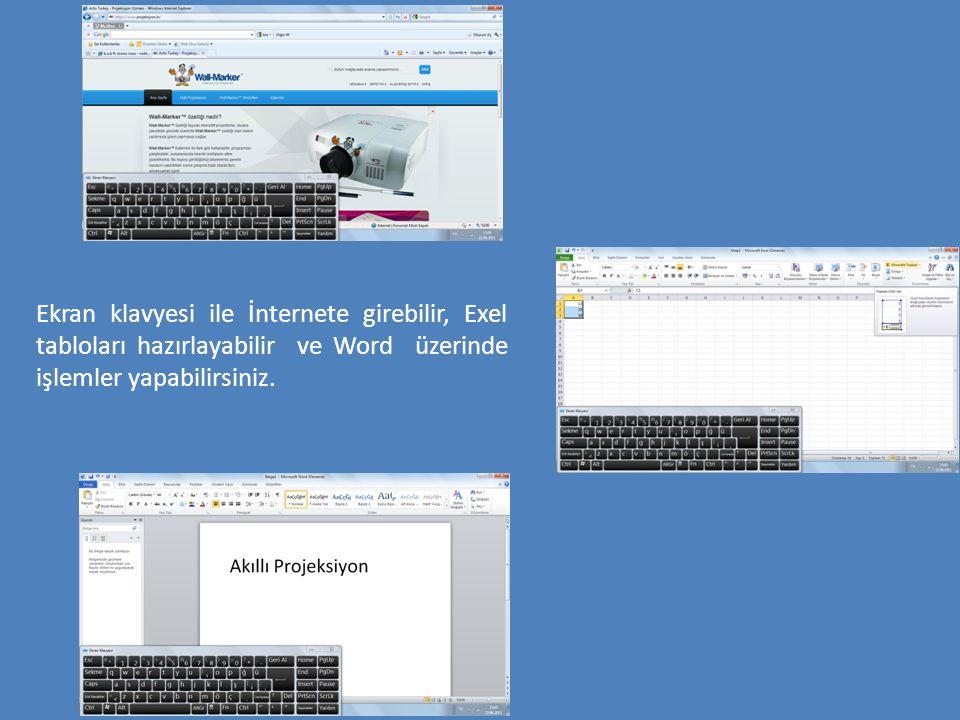 Ekran klavyesi ile İnternete girebilir, Exel tabloları hazırlayabilir ve Word üzerinde işlemler yapabilirsiniz.