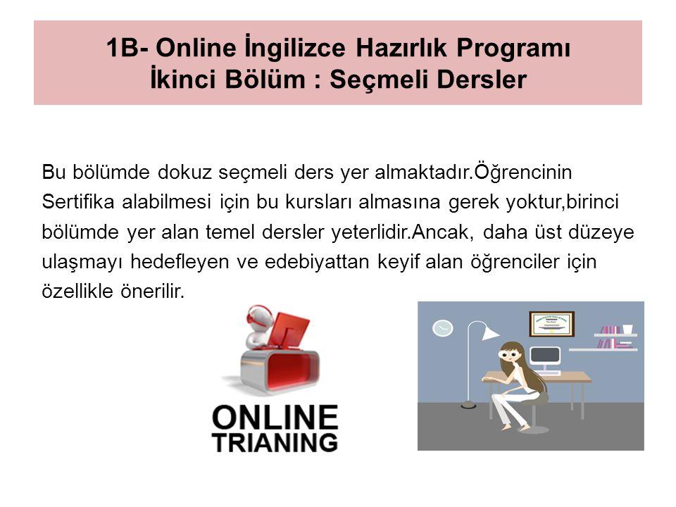 1B- Online İngilizce Hazırlık Programı İkinci Bölüm : Seçmeli Dersler