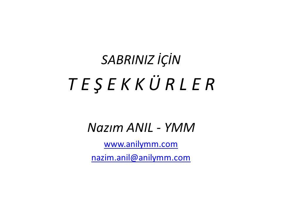 T E Ş E K K Ü R L E R SABRINIZ İÇİN Nazım ANIL - YMM www.anilymm.com