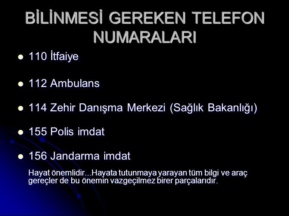 BİLİNMESİ GEREKEN TELEFON NUMARALARI