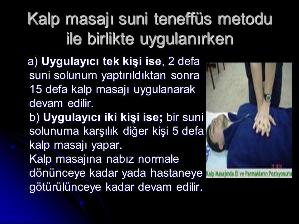 Kalp masajı suni teneffüs metodu ile birlikte uygulanırken