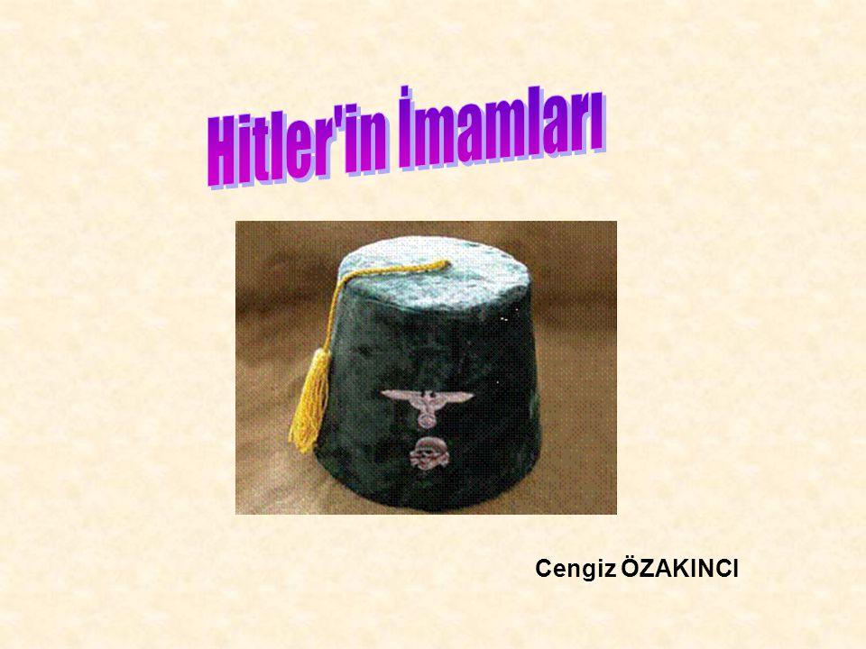 Hitler in İmamları Cengiz ÖZAKINCI