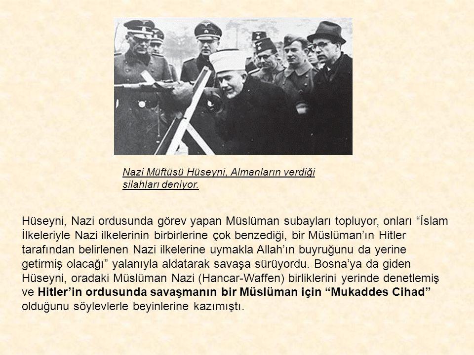 Nazi Müftüsü Hüseyni, Almanların verdiği silahları deniyor.