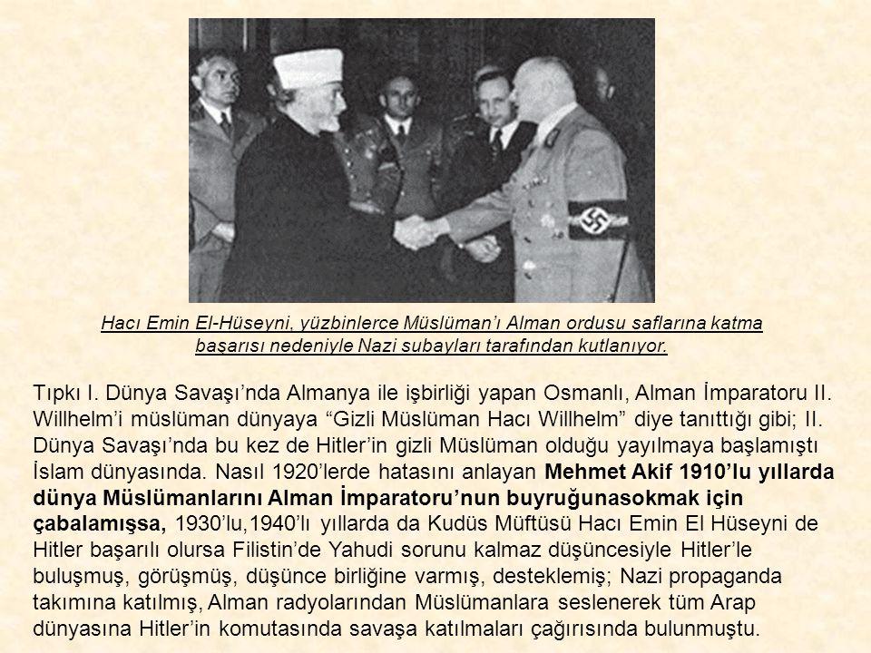 Hacı Emin El-Hüseyni, yüzbinlerce Müslüman'ı Alman ordusu saflarına katma başarısı nedeniyle Nazi subayları tarafından kutlanıyor.