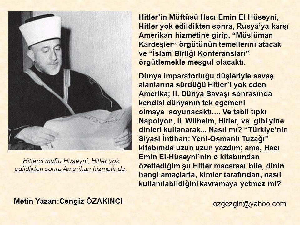 Metin Yazarı:Cengiz ÖZAKINCI ozgezgin@yahoo.com