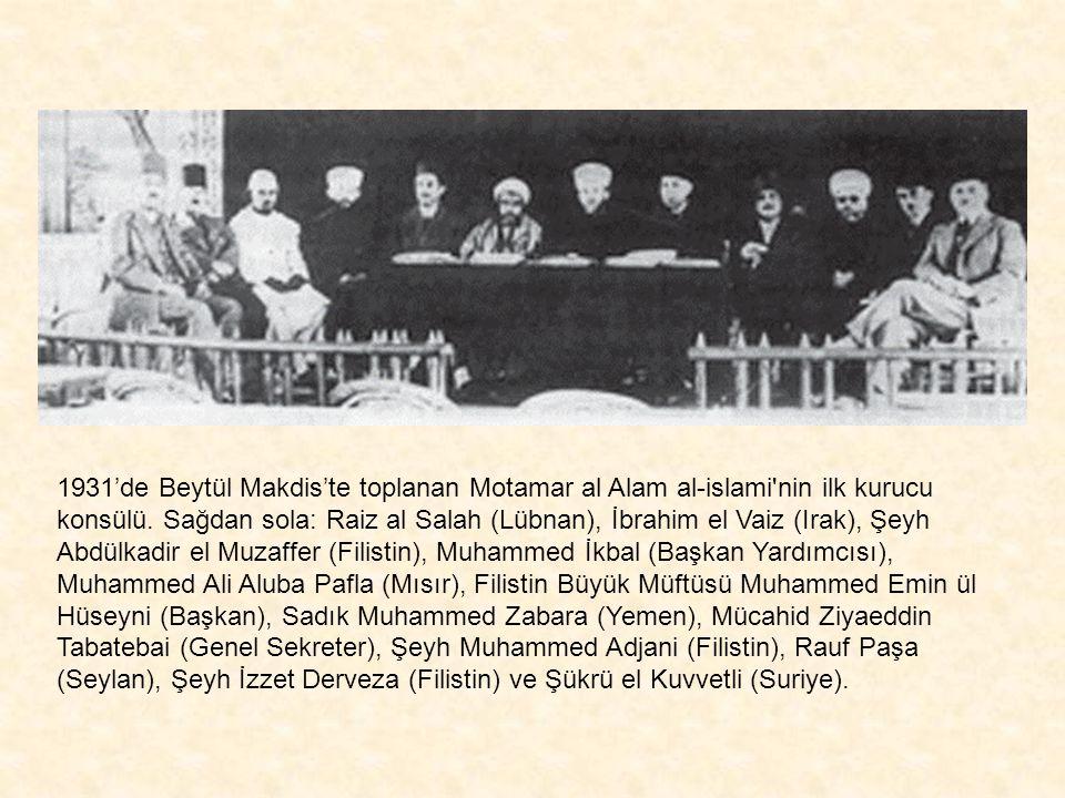 1931'de Beytül Makdis'te toplanan Motamar al Alam al-islami nin ilk kurucu konsülü.
