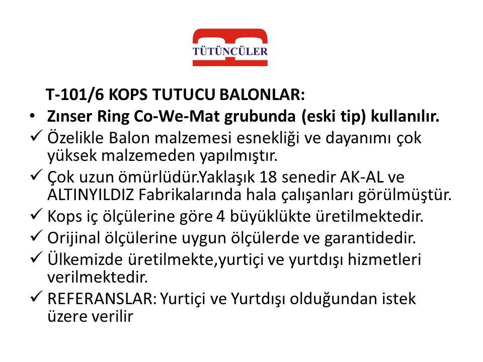 T-101/6 KOPS TUTUCU BALONLAR: