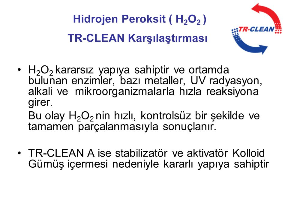 Hidrojen Peroksit ( H2O2 ) TR-CLEAN Karşılaştırması
