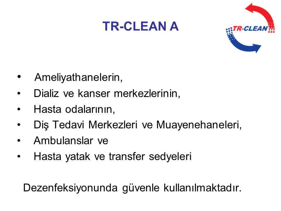 TR-CLEAN A Ameliyathanelerin, Dializ ve kanser merkezlerinin,
