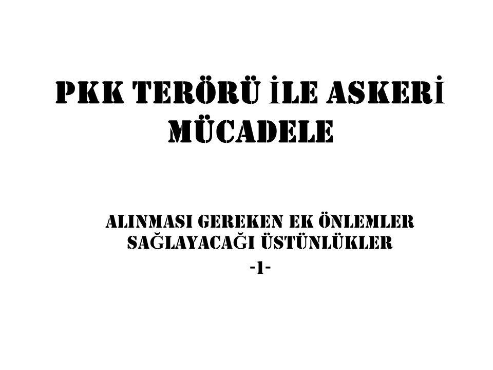 PKK TERÖRÜ İLE ASKERİ MÜCADELE