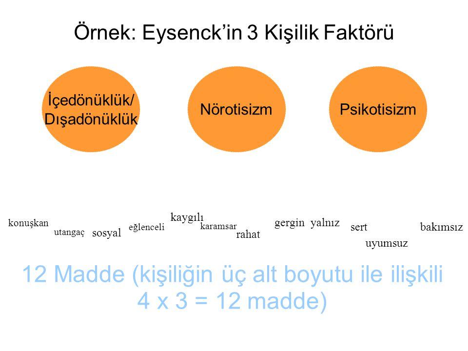 Örnek: Eysenck'in 3 Kişilik Faktörü