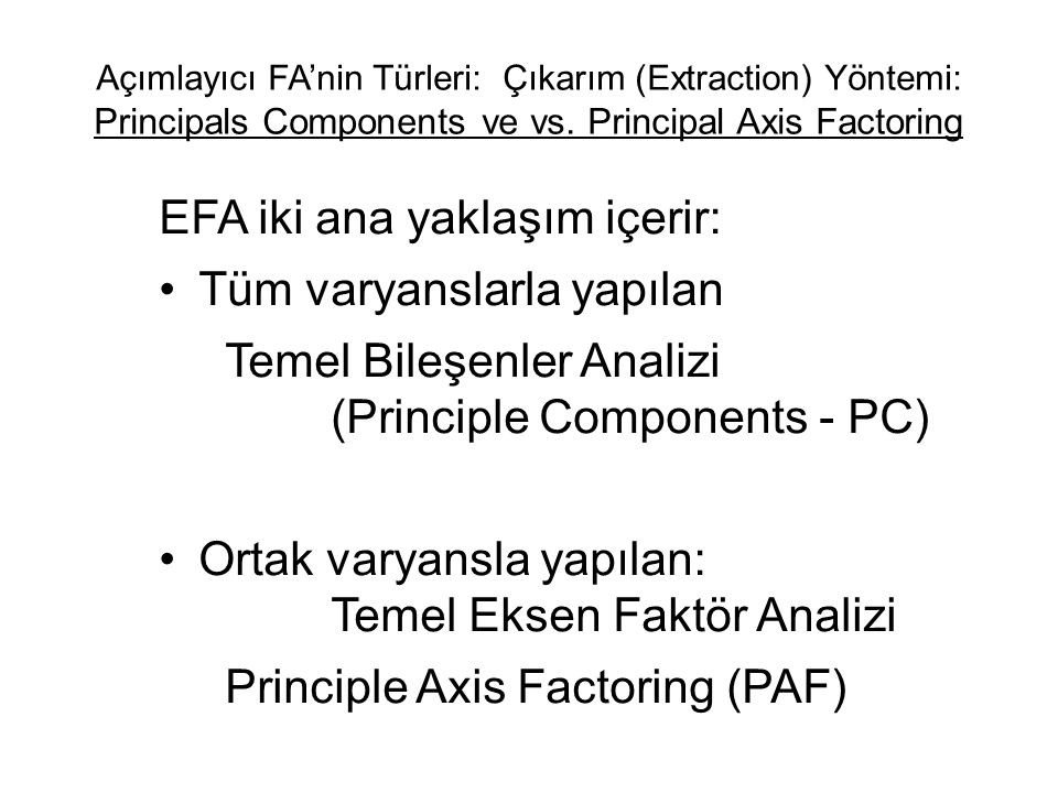 EFA iki ana yaklaşım içerir: Tüm varyanslarla yapılan