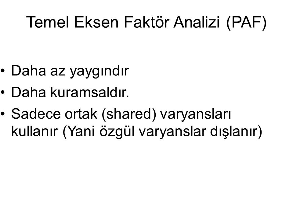 Temel Eksen Faktör Analizi (PAF)