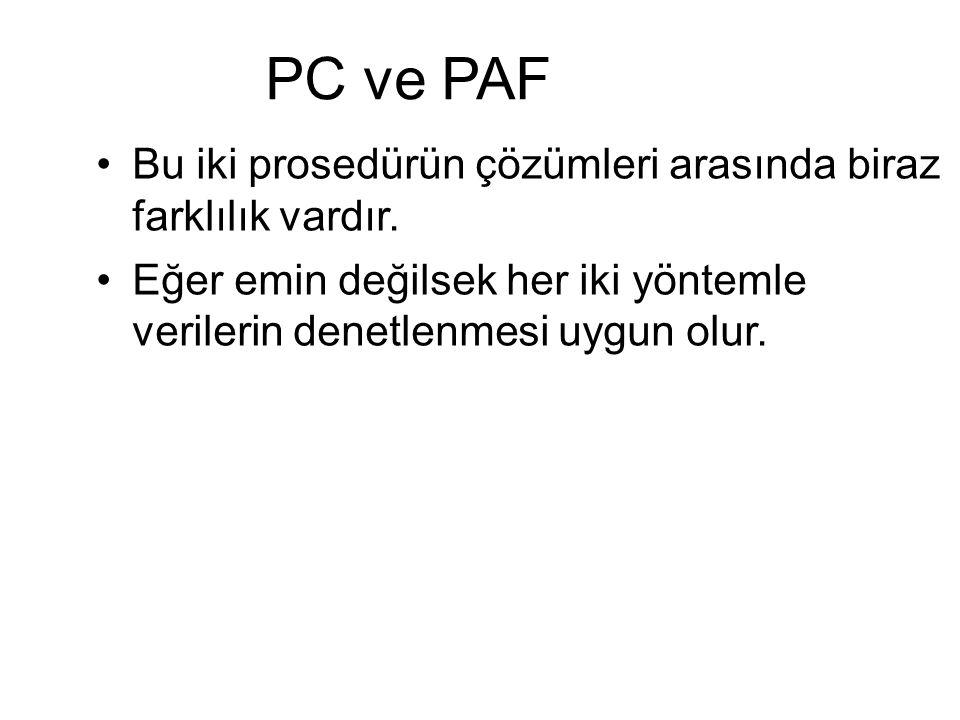 PC ve PAF Bu iki prosedürün çözümleri arasında biraz farklılık vardır.