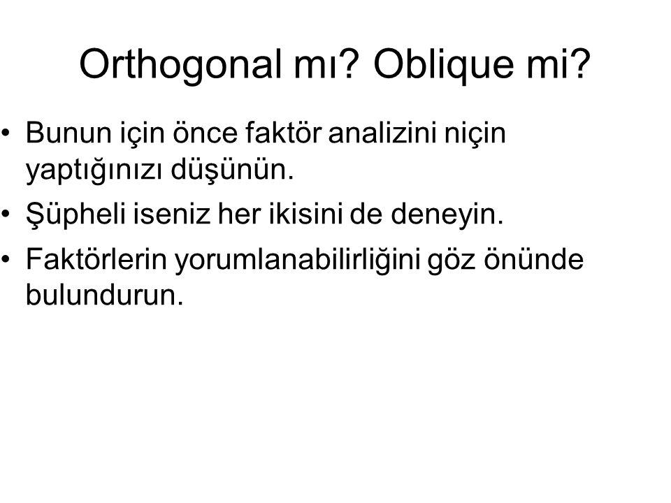 Orthogonal mı Oblique mi