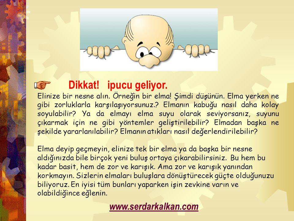 www.serdarkalkan.com ü Dikkat! ipucu geliyor.