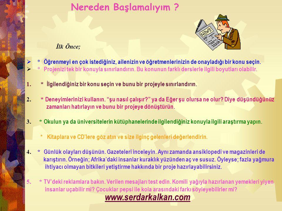 Nereden Başlamalıyım www.serdarkalkan.com İlk Önce;